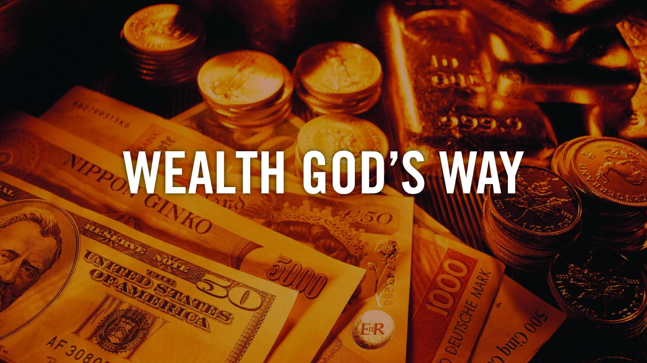 Wealth-Gods-Way_Theme_Pastor-Steve-McCartt-Family-Worship-Center-Florence_web