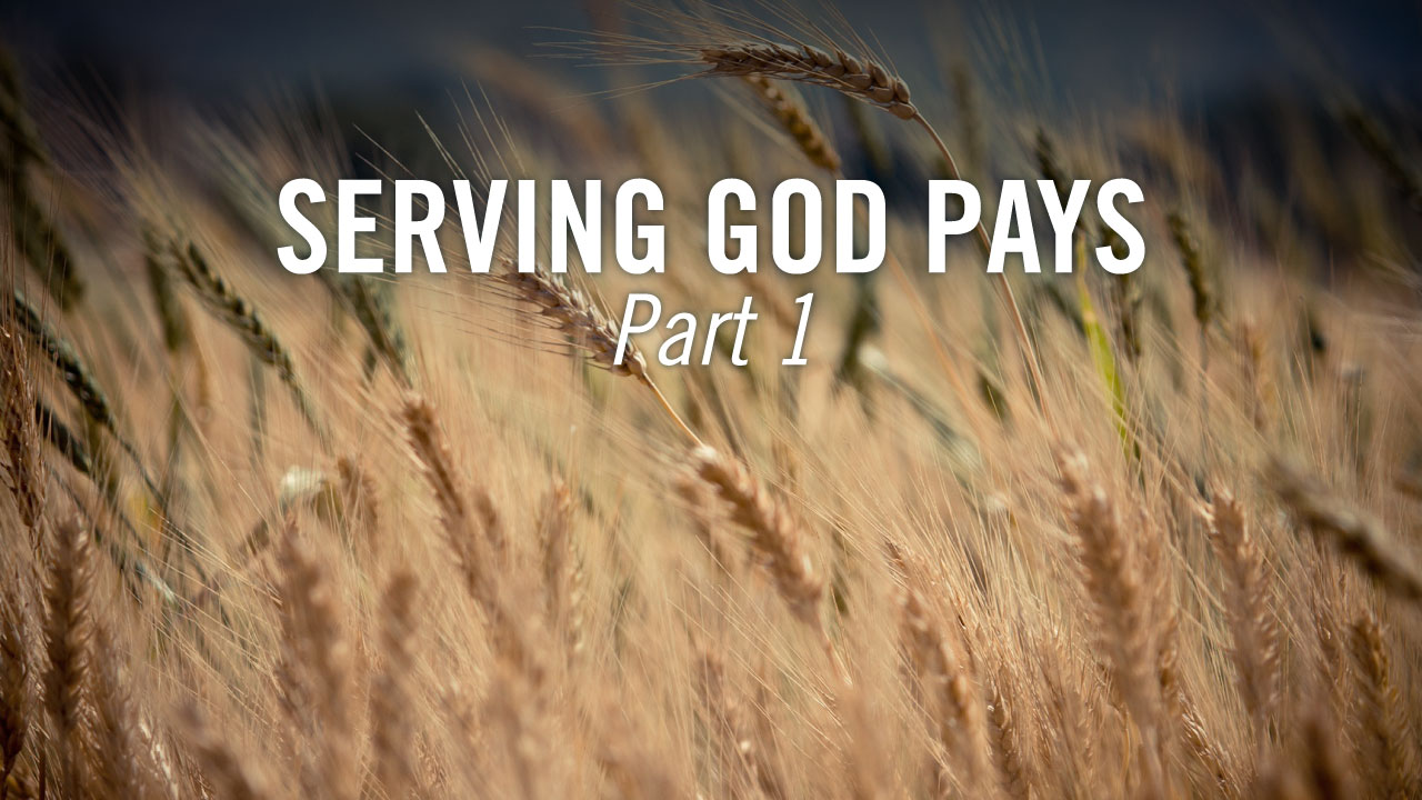 Serving-God-Pays_Theme_Pastor-Steve-McCartt-Family-Worship-Center-Florence_web