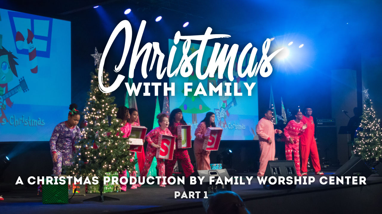 Christmas-with-Family_2015_Video-Image_Family-Worship-Center-Church_web
