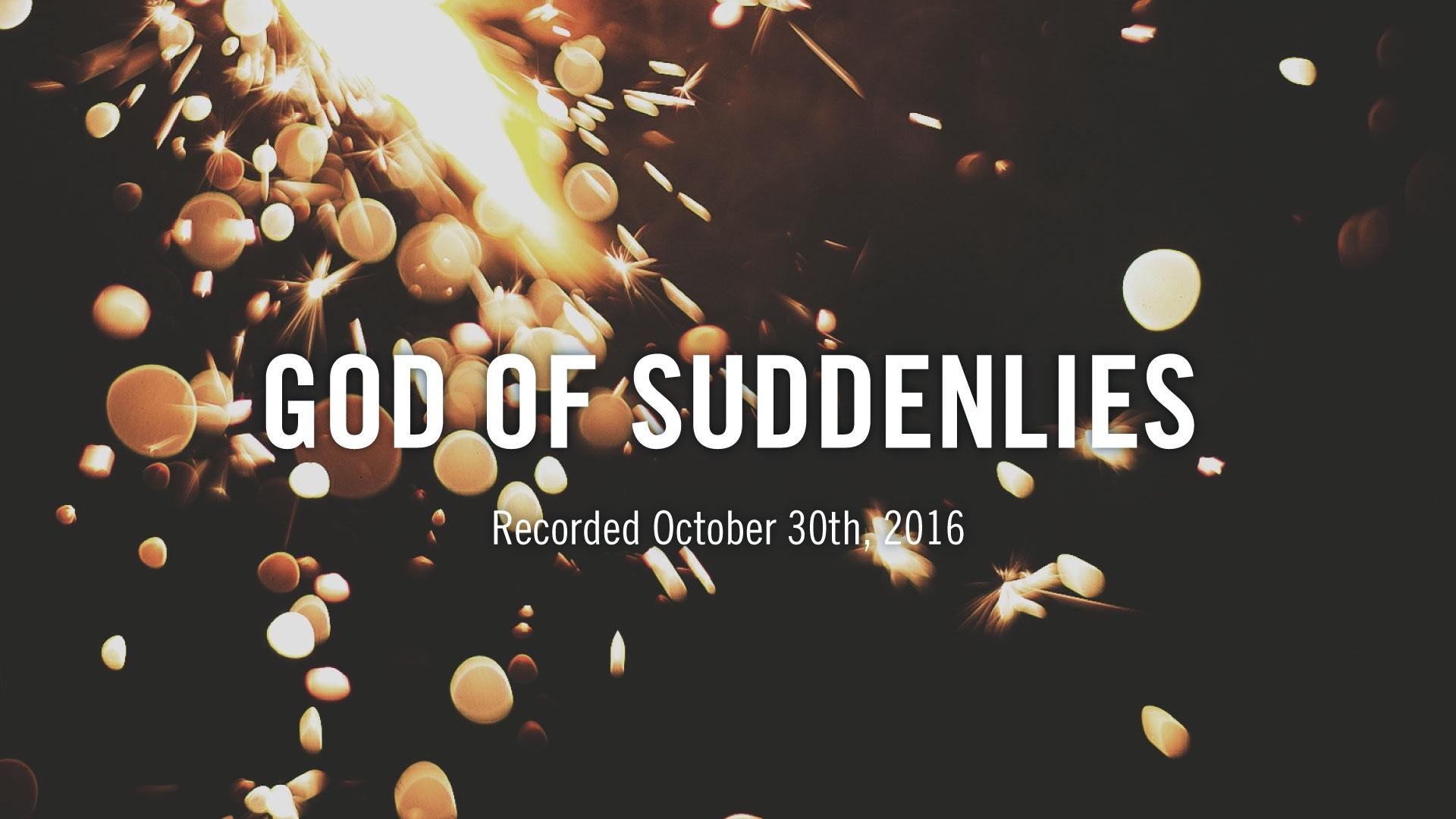 god-of-suddenlies_theme_pastor-steve-mccartt-family-worship-center-florence_web